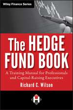 The Hedge Fund Book: A Training Manual for Professionals and Capital–Raising Executives