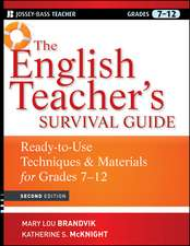 The English Teacher′s Survival Guide: Ready–To–Use Techniques and Materials for Grades 7–12