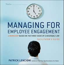 Managing for Employee Engagement: A Workshop Based on The Truth About Employee Engagement Facilitator′s Guide Set