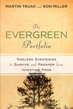 The Evergreen Portfolio: Timeless Strategies to Survive and Prosper from Investing Pros