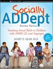 Socially ADDept: Teaching Social Skills to Children with ADHD, LD, and Asperger′s