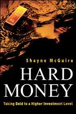 Hard Money: Taking Gold to a Higher Investment Level