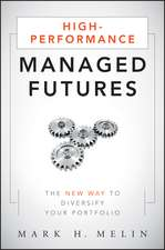 High–Performance Managed Futures: The New Way to Diversify Your Portfolio