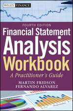 Financial Statement Analysis Workbook: A Practitioner′s Guide