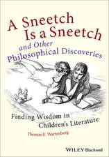 A Sneetch is a Sneetch and Other Philosophical Discoveries: Finding Wisdom in Children′s Literature