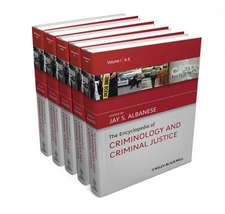 The Encyclopedia of Criminology and Criminal Justice
