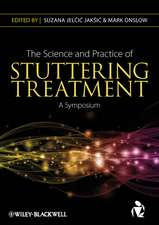 The Science and Practice of Stuttering Treatment: A Symposium