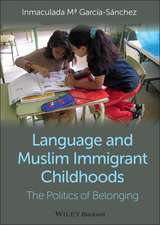 Language and Muslim Immigrant Childhoods: The Politics of Belonging