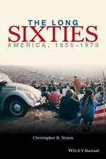 The Long Sixties: America, 1955 – 1973