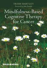 Mindfulness–Based Cognitive Therapy for Cancer: Gently Turning Towards