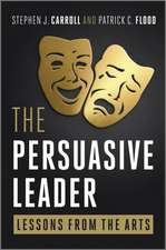 The Persuasive Leader: Lessons from the Arts