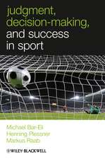 Judgment, Decision–making and Success in Sport