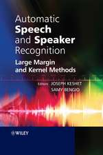 Automatic Speech and Speaker Recognition: Large Margin and Kernel Methods