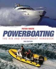 Powerboating Third Edition – The RIB and Sportsboa t Handbook