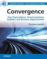 Convergence: User Expectations, Communications Enablers and Business Opportunities