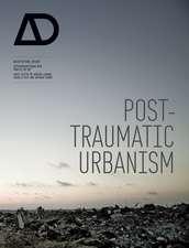 Post–Traumatic Urbanism