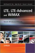 LTE, LTE–Advanced and WiMAX: Towards IMT–Advanced Networks