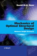 Mechanics of Optimal Structural Design: Minimum Weight Structures