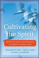 Cultivating the Spirit: How College Can Enhance Students′ Inner Lives