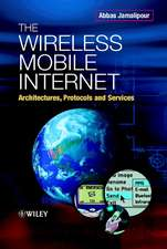 The Wireless Mobile Internet: Architectures, Protocols and Services