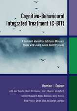 Cognitive–Behavioural Integrated Treatment (C–BIT): A Treatment Manual for Substance Misuse in People with Severe Mental Health Problems