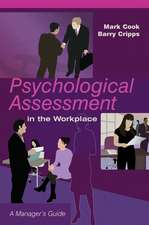 Psychological Assessment in the Workplace: A Manager′s Guide
