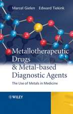 Metallotherapeutic Drugs and Metal–Based Diagnostic Agents: The Use of Metals in Medicine