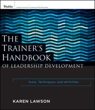 The Trainer′s Handbook of Leadership Development: Tools, Techniques, and Activities