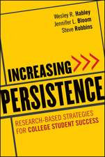 Increasing Persistence: Research–based Strategies for College Student Success