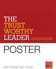 The Trustworthy Leader: A Training Program for Building and Conveying Leadership Trust Poster