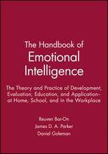 The Handbook of Emotional Intelligence: The Theory and Practice of Development, Evaluation, Education, and Application––at Home, School, and in the Workplace