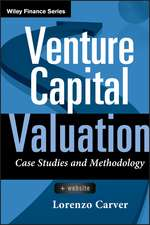 Venture Capital Valuation, + Website:  Case Studies and Methodology