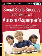 Social Skills Success for Students with Autism / Asperger′s: Helping Adolescents on the Spectrum to Fit In