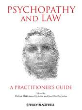 Psychopathy and Law: A Practitioner′s Guide