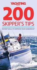 200 Skipper`s Tips – Instant Skills to Improve Your Seamanship