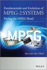Fundamentals and Evolution of MPEG–2 Systems: Paving the MPEG Road