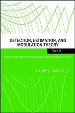 Detection, Estimation, and Modulation Theory, Part III: Radar–Sonar Signal Processing and Gaussian Signals in Noise