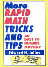 More Rapid Math: Tricks and Tips: 30 Days to Number Mastery
