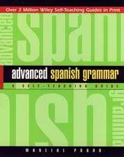 Advanced Spanish Grammar: A Self–Teaching Guide
