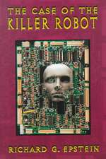 The Case of the Killer Robot: Stories about the Professional, Ethical, and Societal Dimensions of Computing