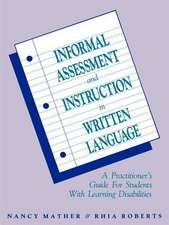 Informal Assessment and Instruction in Written Language: A Practitioner′s Guide for Students with Learning Disabilities