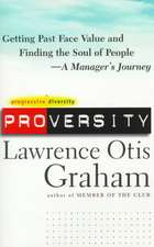 Proversity:  Getting Past Face Value and Finding the Soul of People -- A Manager's Journey