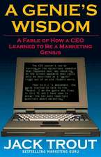 A Genie′s Wisdom: A Fable of How a CEO Learned to Be a Marketing Genius