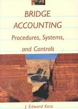 Bridge Accounting: Procedures, Systems, and Controls