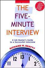 The Five–Minute Interview