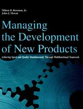 Managing the Development of New Products: Achieving Speed and Quality Simultaneously Through Multifunctional Teamwork