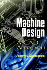 Machine Design: A CAD Approach