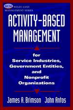 Activity–Based Management: For Service Industries, Government Entities, and Nonprofit Organizations