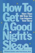 How to Get a Good Night′s Sleep: More Than 100 Ways You Can Improve Your Sleep