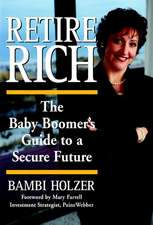 Retire Rich: The Baby Boomer′s Guide to a Secure Future